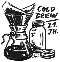 21. Jh. - Cold Brew